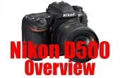 Nikon D500 Overview Tutorial